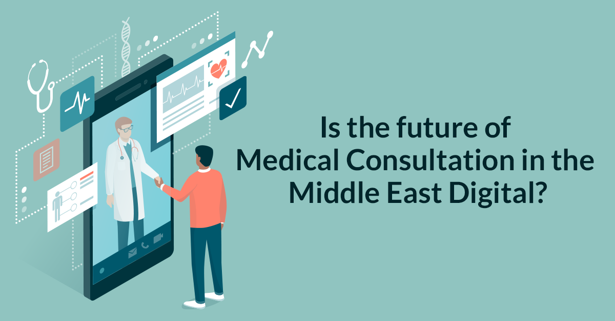Is the future of medical consultation in the Middle East digital