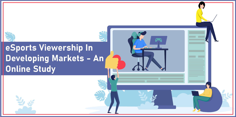 esports viewership developing markets