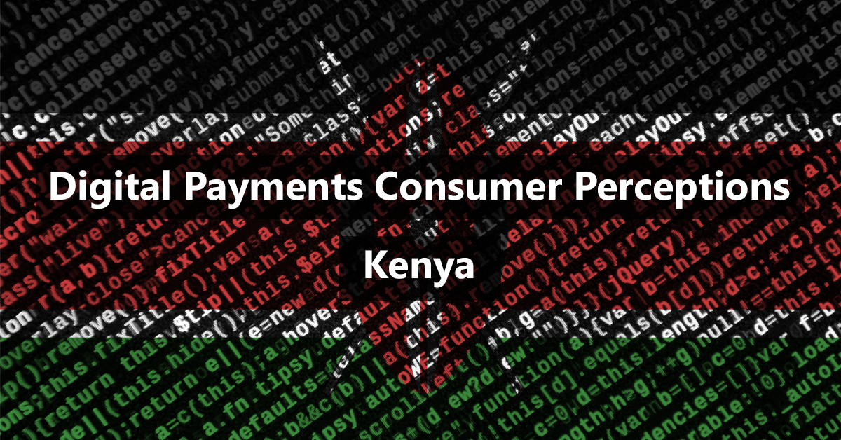 Digital Payments Habits in Kenya and Exploring Consumer Behaviour