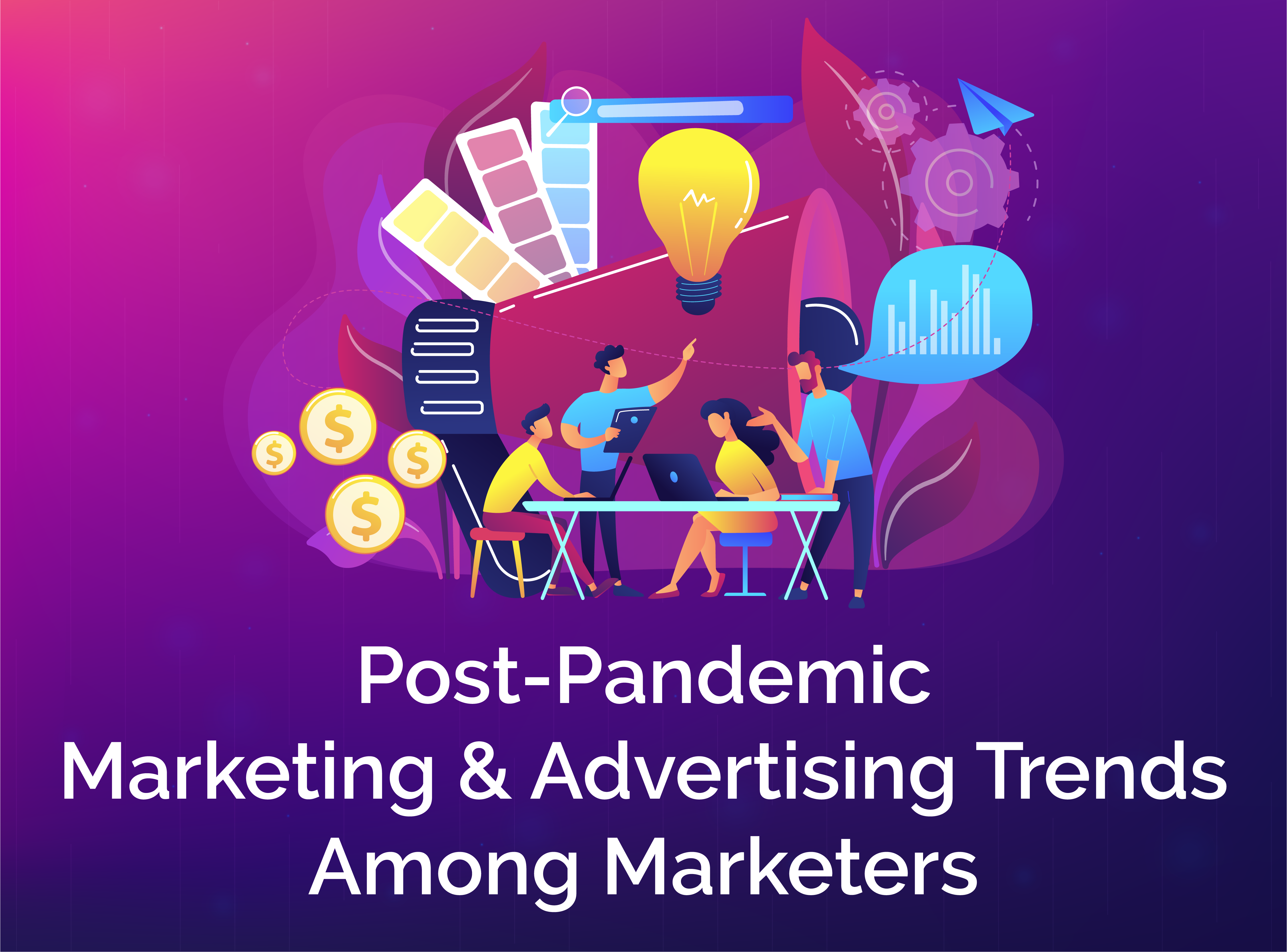 Post-pandemic marketing & advertising trends among marketers